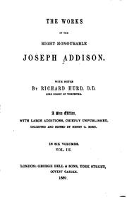 Cover of: The works of the Right Honourable Joseph Addison