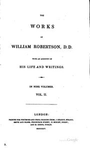 Cover of: The works of William Robertson, D.D: to which is prefixed an account of the life and writings of the author
