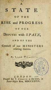 Cover of: A state of the rise and progress of our disputes with Spain, and of the conduct of our ministers relating thereto