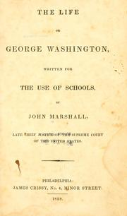 Cover of: The life of George Washington: commander in chief of the American forces, during the war which established the independence of his country, and first president of the United States.