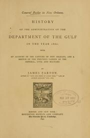 Cover of: General Butler in New Orleans: History of the administration of the Department of the Gulf in the year 1862: with an account of the capture of New Orleans, and a sketch of the previous career of the General, civil and military.