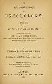 Cover of: An introduction to entomology; or, Elements of the natural history of insects: comprising an account of noxious and useful insects, of their metamorphoses, food, stratagems, habitations, societies, motions, noises, hybernation, instinct, etc., etc.