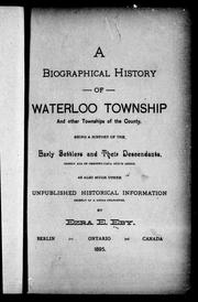 Cover of: A biographical history of Waterloo township and other townships of the county | by Ezra E. Eby.