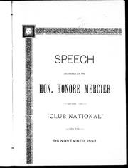Cover of: Speech delivered by the Hon. Honoré Mercier before the 'Club National' on the 6th November, 1889