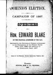 Cover of: Speeches by Hon. Edward Blake on the political questions of the day