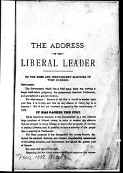 Cover of: The address of the Liberal leader to the free and independent electors of West Durham
