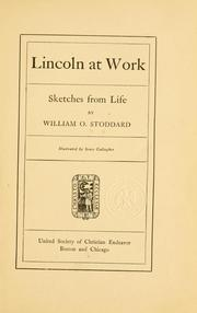 Cover of: Lincoln at work | William Osborn Stoddard