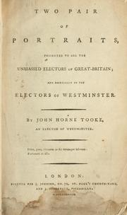 Cover of: Two pair of portraits, presented to all the unbiassed electors of Great Britain, and especially to the electors of Westminster