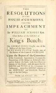 Cover of: resolutions of the House of Commons for the impeachment of Sir William Scroggs ... Thursday 23th of December, 1680. | Great Britain. Parliament. House of Commons.