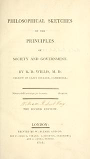 Cover of: Philosophical sketches of the principles of society and government | R. D. Willis