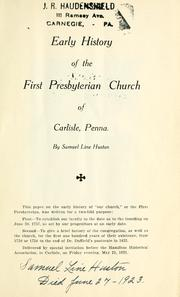 Cover of: Early history of the First Presbyterian Church of Carlisle, Penna. | Samuel Line Huston