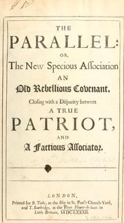 Cover of: The parallel, or, The new specious association an old rebellious covenant | John Northleigh