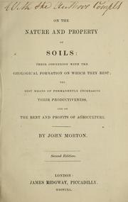 Cover of: On the nature and property of soils | Morton, John