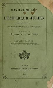 Cover of: Oeuvres completes de l'empereur Julien: traduction nouvelle, accompagnee de sommaires, notes, eclaircissements, table analytique des matieres, index alphabetique, et precedee d'une etude sur Julien