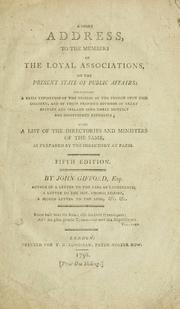 A short address, to the members of the loyal associations, on the present state of public affairs by Gifford, John