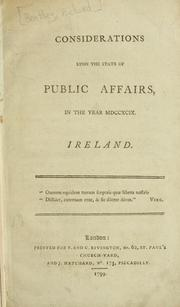 Considerations upon the state of public affairs, in the year MDCCXCIX. Ireland .. by Thomas Richard Bentley