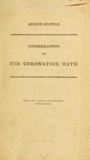 Cover of: Considerations on the Coronation Oath, to maintain the Protestant religion, and the settlement of the Church of England, as prescribed by Stat. 1. W. and M. C. 6. and Stat. 5. ANN. C. 8 [?]