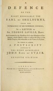 Cover of: defence of the Right Honorable the Earl of Shelburne, from the reproaches of his numerous enemies, in a letter to Sir George Saville, bart. | D. O