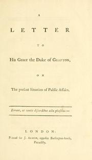 Cover of: A letter to His Grace the Duke of Grafton, on the present situation of public affairs