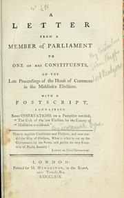 "Cover of: A letter from a member of Parliament to one of his constituents, on  the late proceedings  of the House of Commons in the Middlesex elections. With a postscript, containing some observations on a pamphlet entitled, ""The case of the late election for the county of Middlesex considered"""