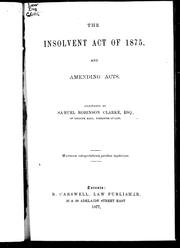 Cover of: The Insolvent Act of 1875 and amending acts