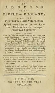Cover of: An address to the people of England: being the protest of a private person against every suspension of law that is liable to injure or endanger personal security.