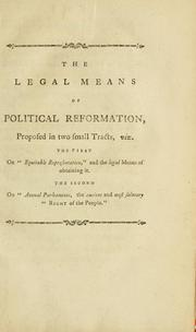 "Cover of: The legal means of political reformation, proposed in two small tracts, viz: the first: On ""Equitable representation,"" and the legal means of obtaining it. - the second: On ""Annual Parliaments, the ancient and most salutary 'right of the people'""."