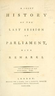 Cover of: A short history of the last session of Parliament, with remarks ..