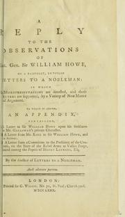 A reply to the observations of Lieut. Gen. Sir William Howe, on a pamphlet, entitled Letters to a nobleman by Joseph Galloway
