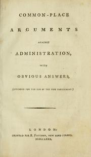 Cover of: Common-place arguments against administration, with obvious answers