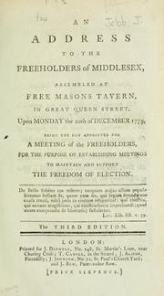 An address to the freeholders of Middlesex, assembled at Free Masons Tavern, in Great Queen Street, upon Monday the 20th of December 1779 by John Jebb