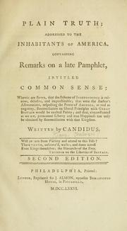 Cover of: Plain truth addressed to the inhabitants of America, containing remarks on a late pamphlet, intitled Common sense by Chalmers, James