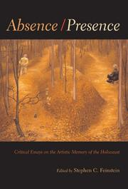 Cover of: Absence/Presence: Critical Essays On The Artistic Memory Of The Holocaust (Religion, Theology, and the Holocaust)