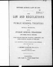 Cover of: Revised school law of 1885: the law and regulations relating to public school trustees in rural sections and to public school teachers and other school officers