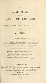 Cover of: An addrees to the people of Scotland, on the nature, powers, and privileges of juries
