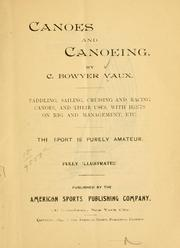 Cover of: Canoes and canoeing. | C. Bowyer Vaux