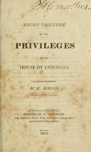 Cover of: brief treatise on the privileges of the House of Commons | William Burdon
