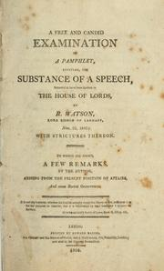 Cover of: A free and candid examination of a pamphlet, entitled, The substance of a speech, intended to have been spoken in the House of Lords, by R. Watson, Lord Bishop of Landaff, Nov. 22, 1803, with strictures thereon |