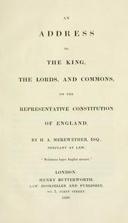 An address to the King, the Lords, and Commons, on the representative constitution of England by Henry Alworth Merewether