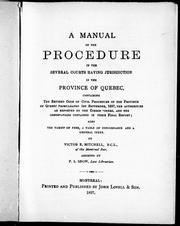 Cover of: A manual of the procedure in the several courts having jurisdiction in the province of Quebec |