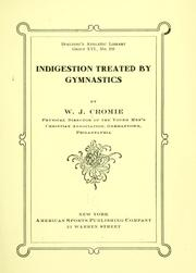 Cover of: Indigestion treated by gymnastics | William James Cromie