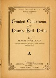 Graded calisthenic and dumb bell drills by Wegener, Albert Benjamin