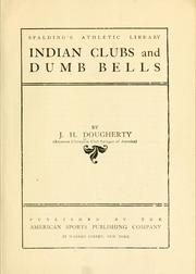 Cover of: Indian clubs and dumb bells | J. H. Dougherty