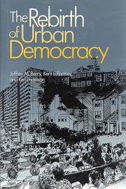 The rebirth of urban democracy by Jeffrey M. Berry