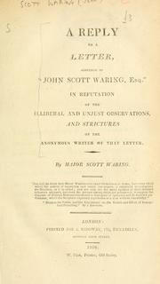 "Cover of: A reply to a letter, addressed to ""John Scott Waring, Esq."", in refutation of the illiberal and unjust observations and strictures of the anonymous writer of that letter"