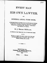 Cover of: Every man his own lawyer, and general legal form book