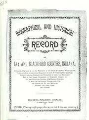 Cover of: Biographical and historical record of Jay and Blackford Counties, Indiana |