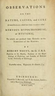 Cover of: Observations on the nature, causes, and cure of those disorders which have been commonly called nervous, hypochondriac, or hysteric, to which are prefixed some remarks on the sympathy of the nerves