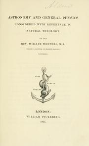 Astronomy and general physics considered with reference to natural theology by William Whewell