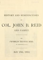 Cover of: History and reminiscenses of Col. John B. Reid and family | Franklin Thomas Reid